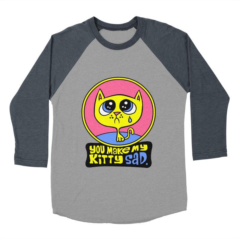 You Make My Kitty Sad Women's Baseball Triblend T-Shirt by SavageMonsters's Artist Shop