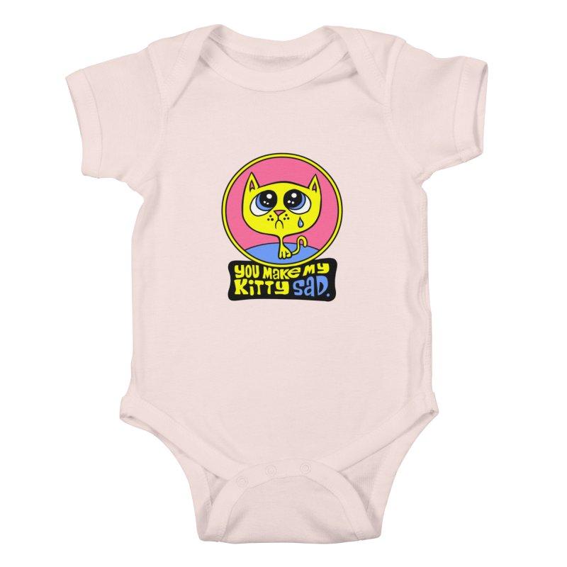 You Make My Kitty Sad Kids Baby Bodysuit by SavageMonsters's Artist Shop
