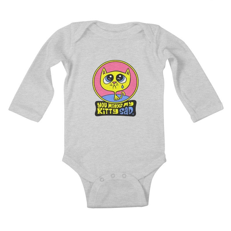 You Make My Kitty Sad Kids Baby Longsleeve Bodysuit by SavageMonsters's Artist Shop