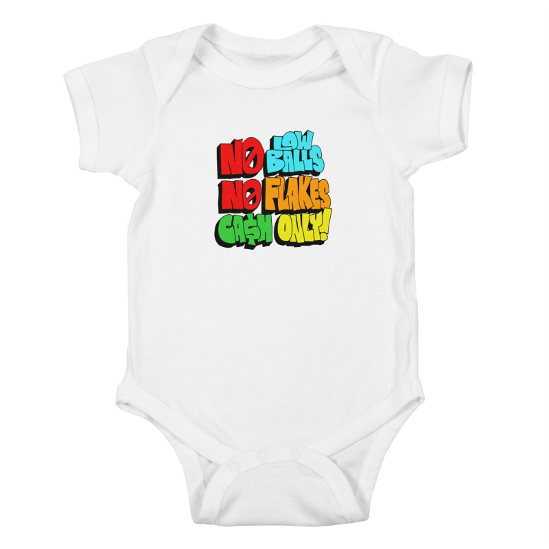 No Low Balls, No Flakes, Cash Only! Kids Baby Bodysuit by SavageMonsters's Artist Shop