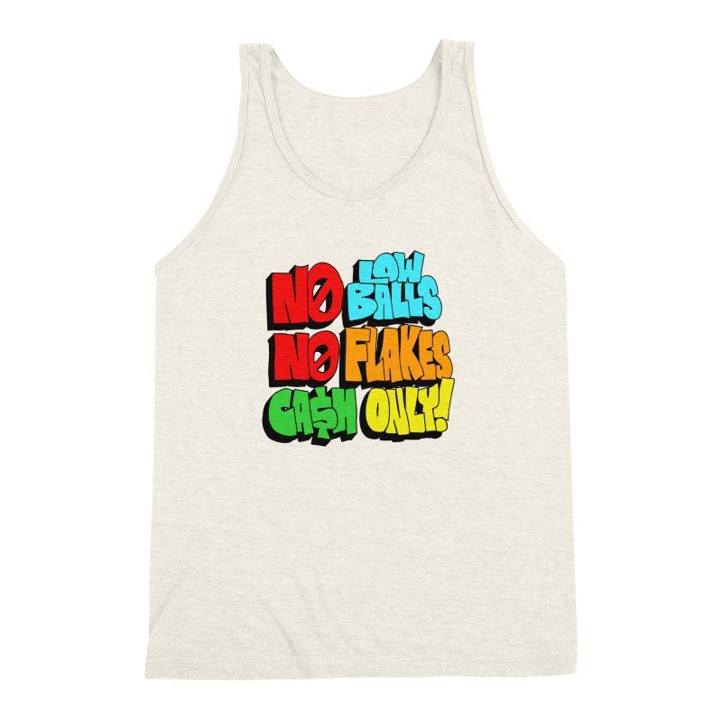 No Low Balls, No Flakes, Cash Only! Men's Triblend Tank by SavageMonsters's Artist Shop