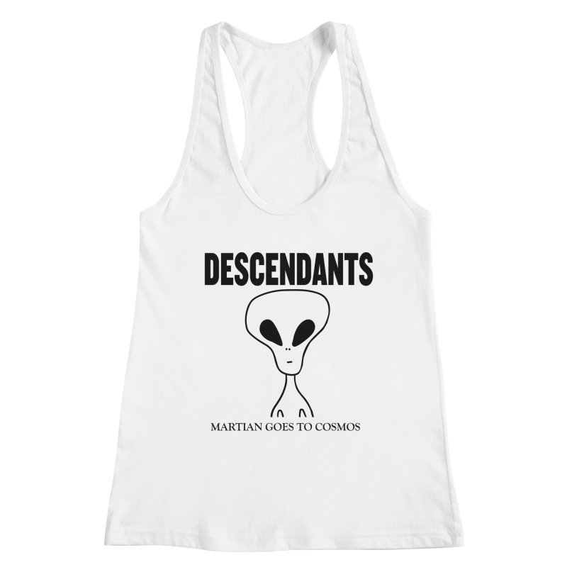 Martian Goes to Cosmos Women's Racerback Tank by SavageMonsters's Artist Shop