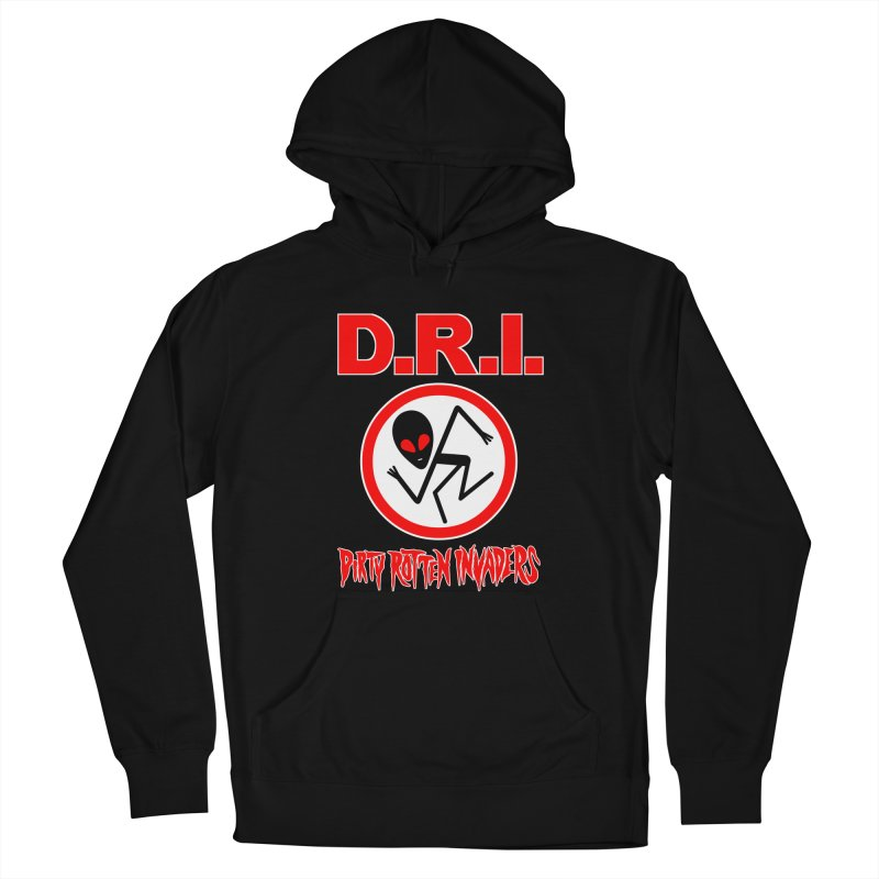 Dirty Rotten Invaders Men's French Terry Pullover Hoody by SavageMonsters's Artist Shop