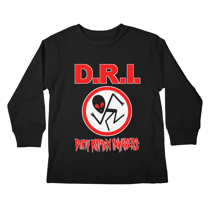 Dirty Rotten Invaders Kids Longsleeve T-Shirt by SavageMonsters's Artist Shop