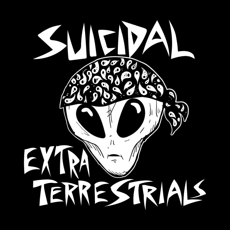 Suicidal Extra Terrestrials by SavageMonsters's Artist Shop