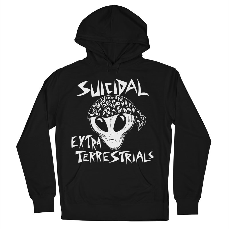 Suicidal Extra Terrestrials Women's Pullover Hoody by SavageMonsters's Artist Shop