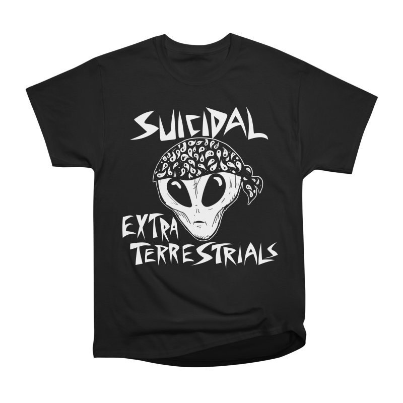 Suicidal Extra Terrestrials Men's Heavyweight T-Shirt by SavageMonsters's Artist Shop