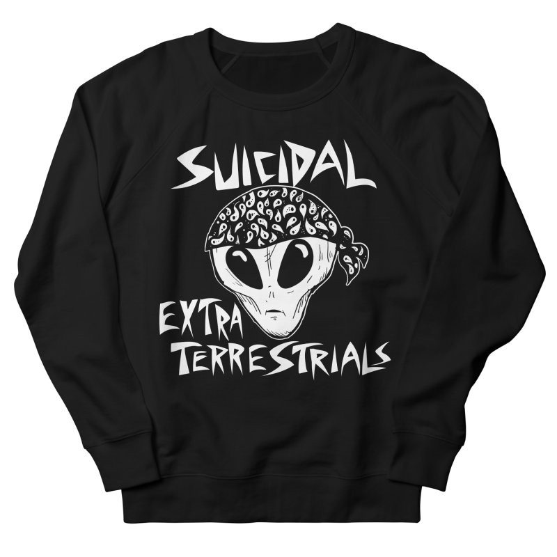 Suicidal Extra Terrestrials Men's French Terry Sweatshirt by SavageMonsters's Artist Shop