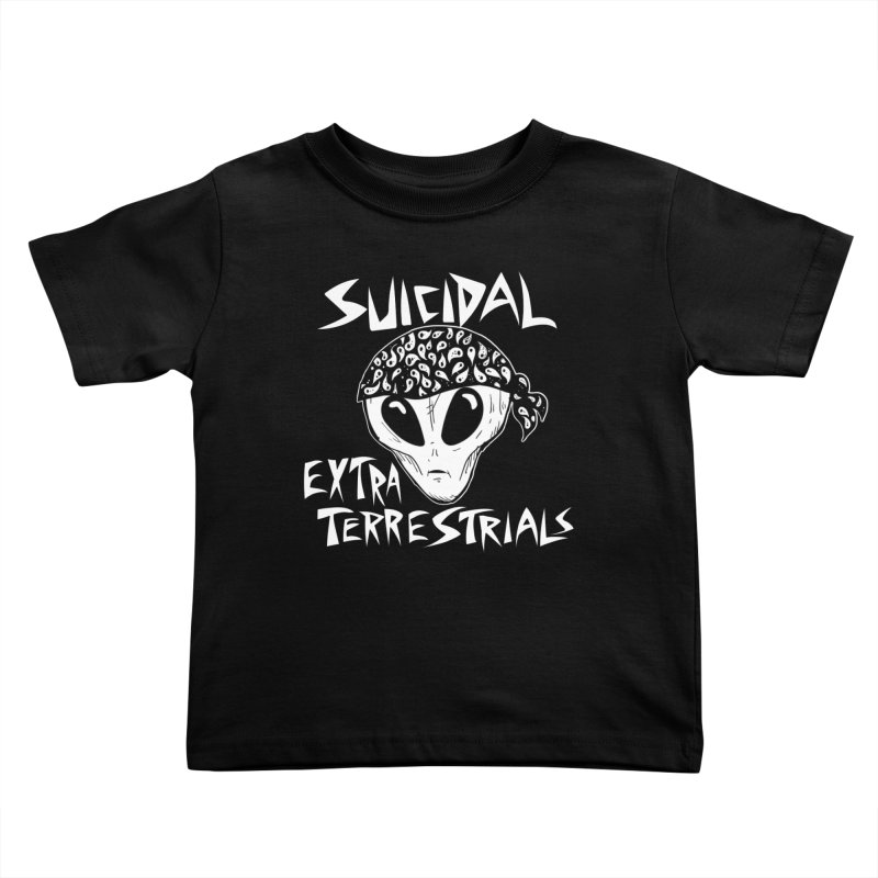 Suicidal Extra Terrestrials Kids Toddler T-Shirt by SavageMonsters's Artist Shop