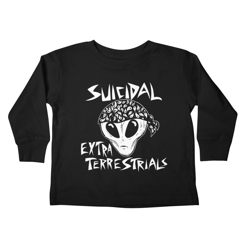 Suicidal Extra Terrestrials Kids Toddler Longsleeve T-Shirt by SavageMonsters's Artist Shop