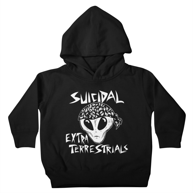 Suicidal Extra Terrestrials Kids Toddler Pullover Hoody by SavageMonsters's Artist Shop