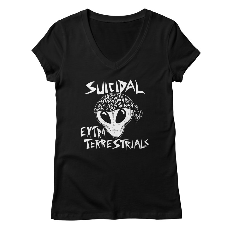 Suicidal Extra Terrestrials Women's Regular V-Neck by SavageMonsters's Artist Shop
