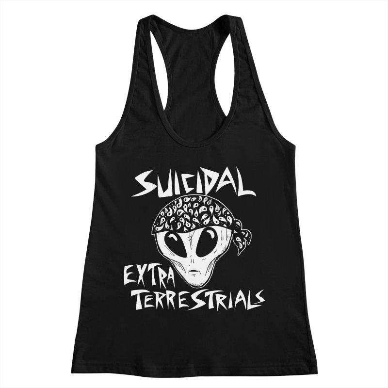 Suicidal Extra Terrestrials Women's Racerback Tank by SavageMonsters's Artist Shop