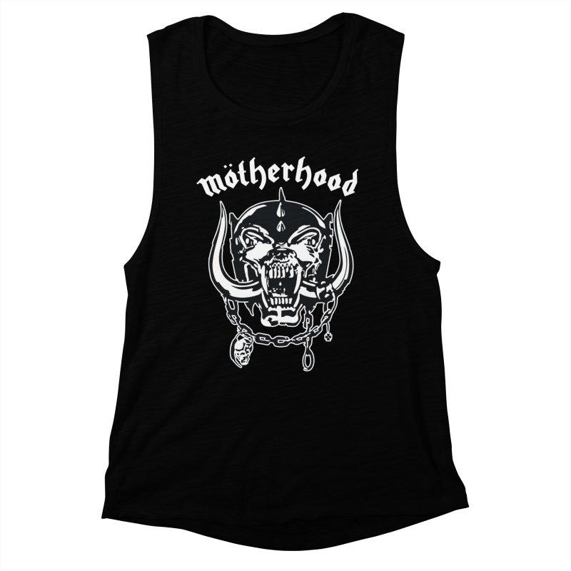 Mötherhood Women's Muscle Tank by SavageMonsters's Artist Shop