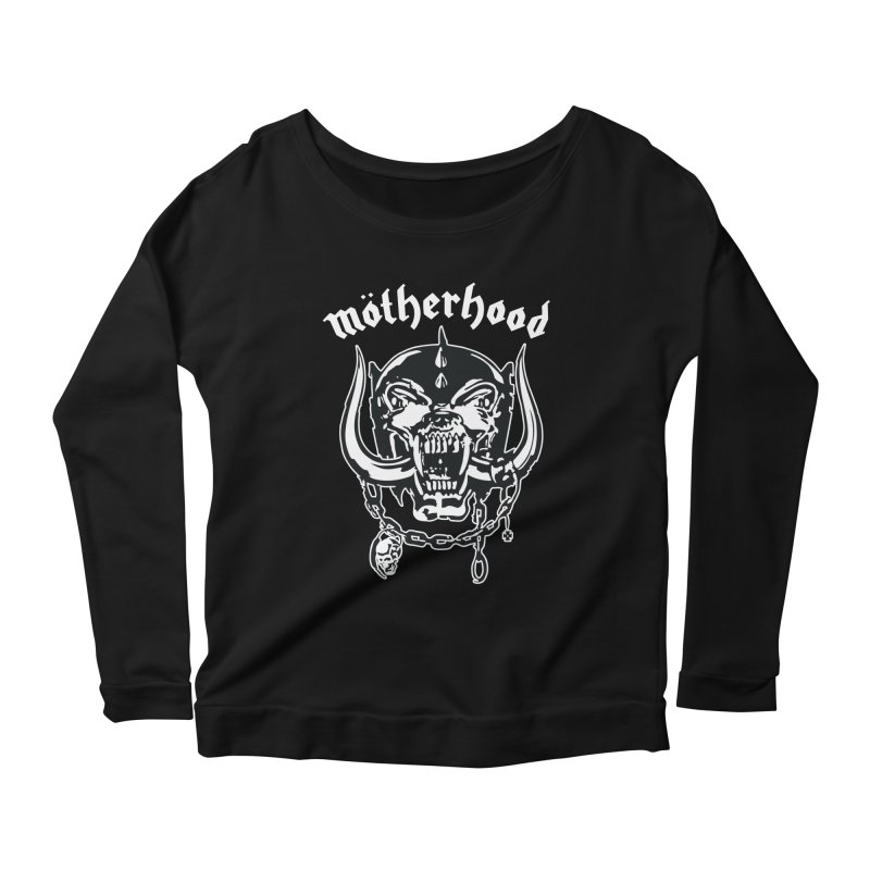 Mötherhood Women's Scoop Neck Longsleeve T-Shirt by SavageMonsters's Artist Shop