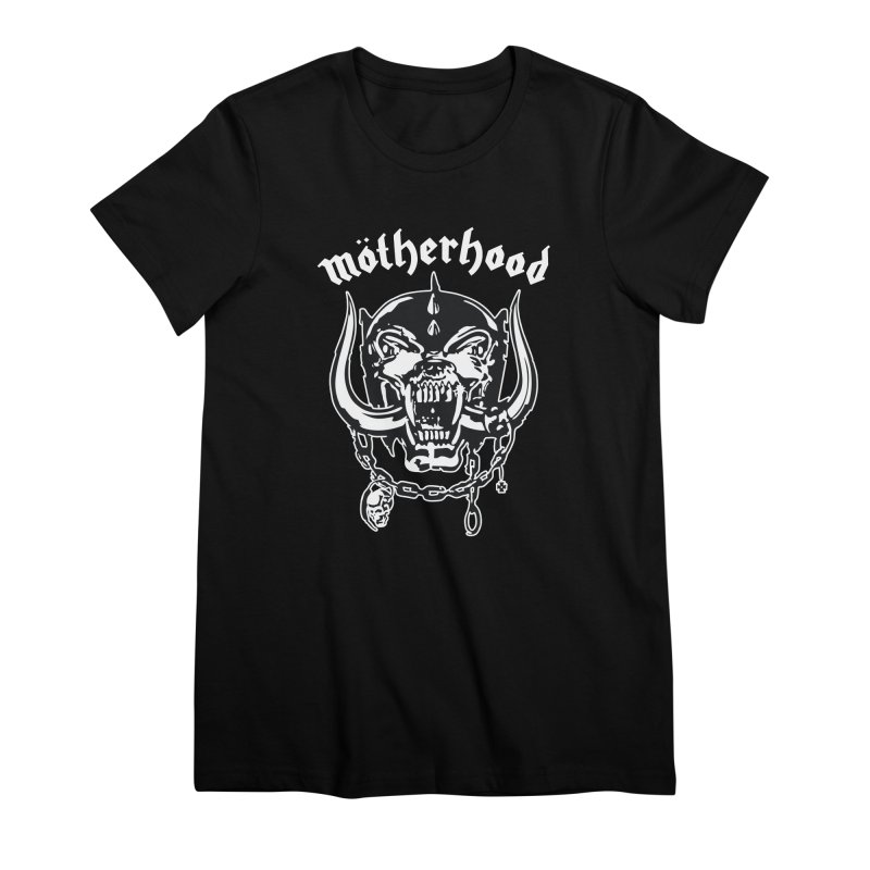 Mötherhood Women's Premium T-Shirt by SavageMonsters's Artist Shop