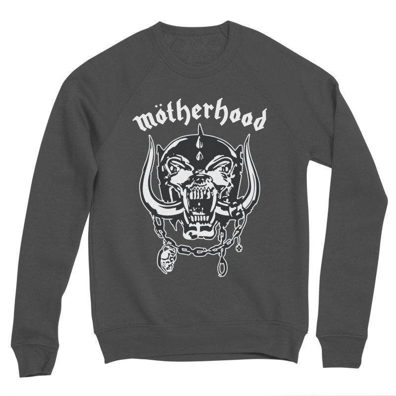 Mötherhood Women's Sponge Fleece Sweatshirt by SavageMonsters's Artist Shop