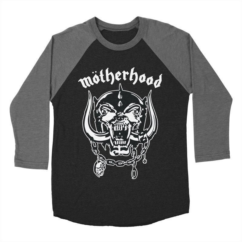 Mötherhood Women's Baseball Triblend Longsleeve T-Shirt by SavageMonsters's Artist Shop