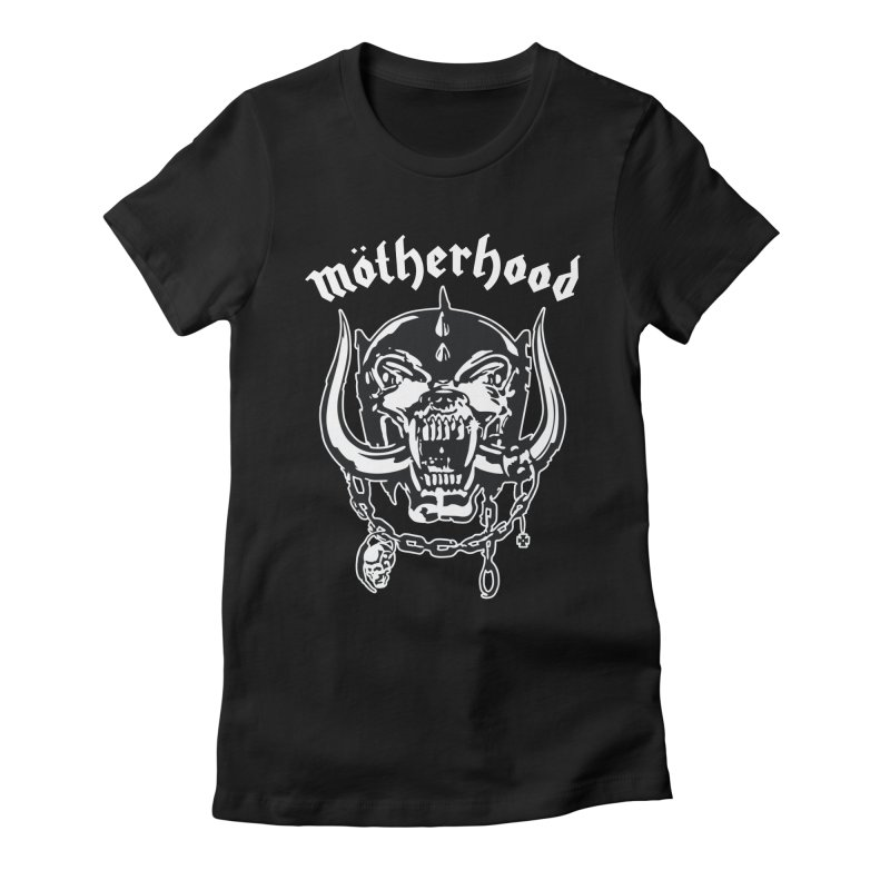 Mötherhood Women's Fitted T-Shirt by SavageMonsters's Artist Shop