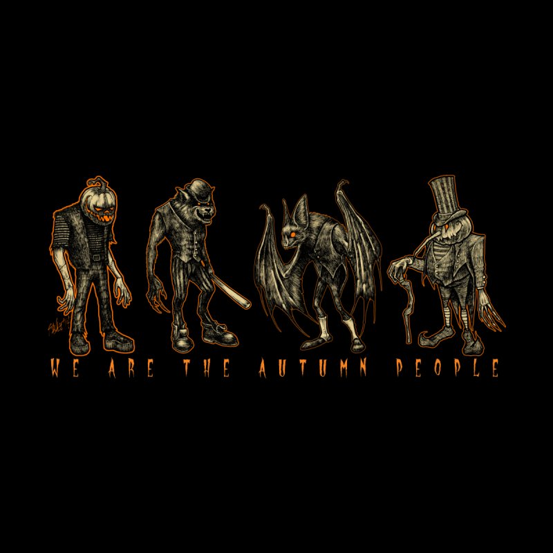 We Are The Autumn People None  by The Dark Art of Chad Savage