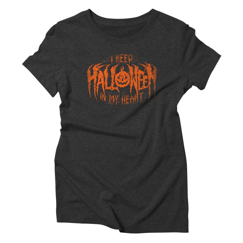 I Keep Halloween In My Heart Women's Triblend T-Shirt by The Dark Art of Chad Savage