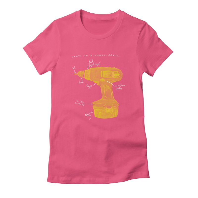 Shop Class Series: Cordless Drill Women's T-Shirt by Shop Class