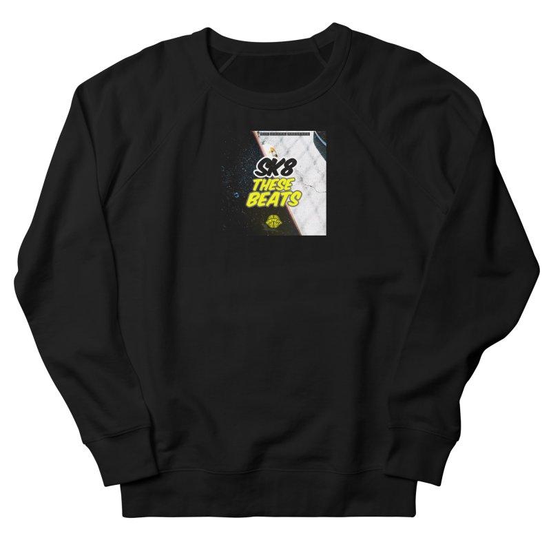 Sk8 These Beats Women's Sweatshirt by Schizo
