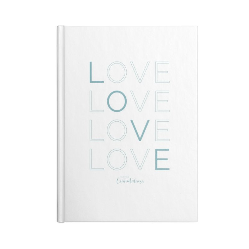 LOVE LOVE LOVE LOVE (blue letters) Accessories Lined Journal Notebook by Science of Connectedness