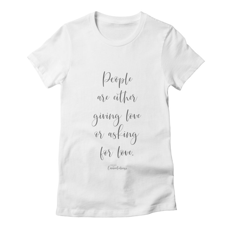 Giving or Asking for Love (White Decor + Accessories) Women's Fitted T-Shirt by Science of Connectedness