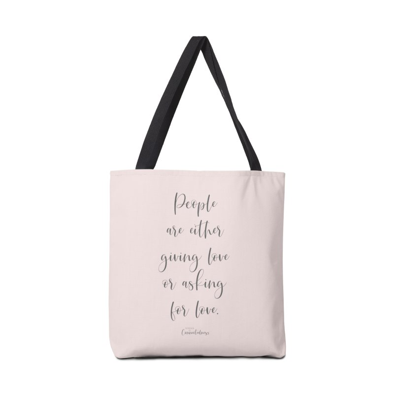 Giving or Asking for Love (Pink Apparel + Accessories) Accessories Tote Bag Bag by Science of Connectedness