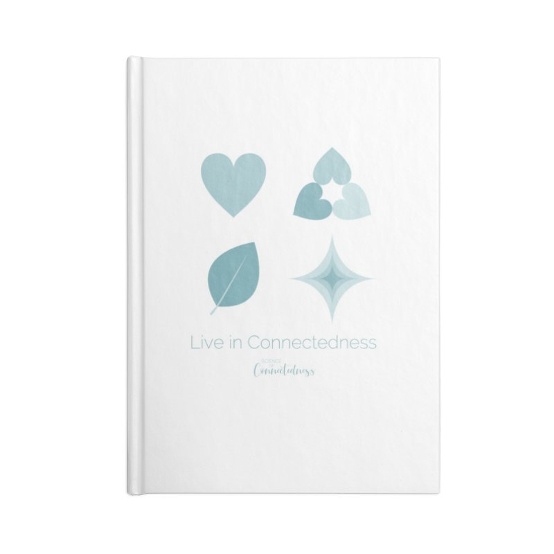 Live in Connectedness (square) Accessories Lined Journal Notebook by Science of Connectedness