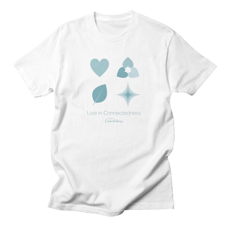 Live in Connectedness (square) Men's Regular T-Shirt by Science of Connectedness