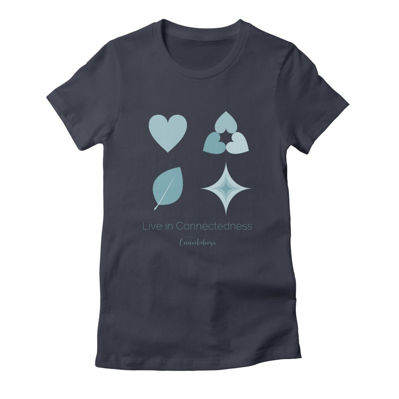 Live in Connectedness (square) Women's Fitted T-Shirt by Science of Connectedness