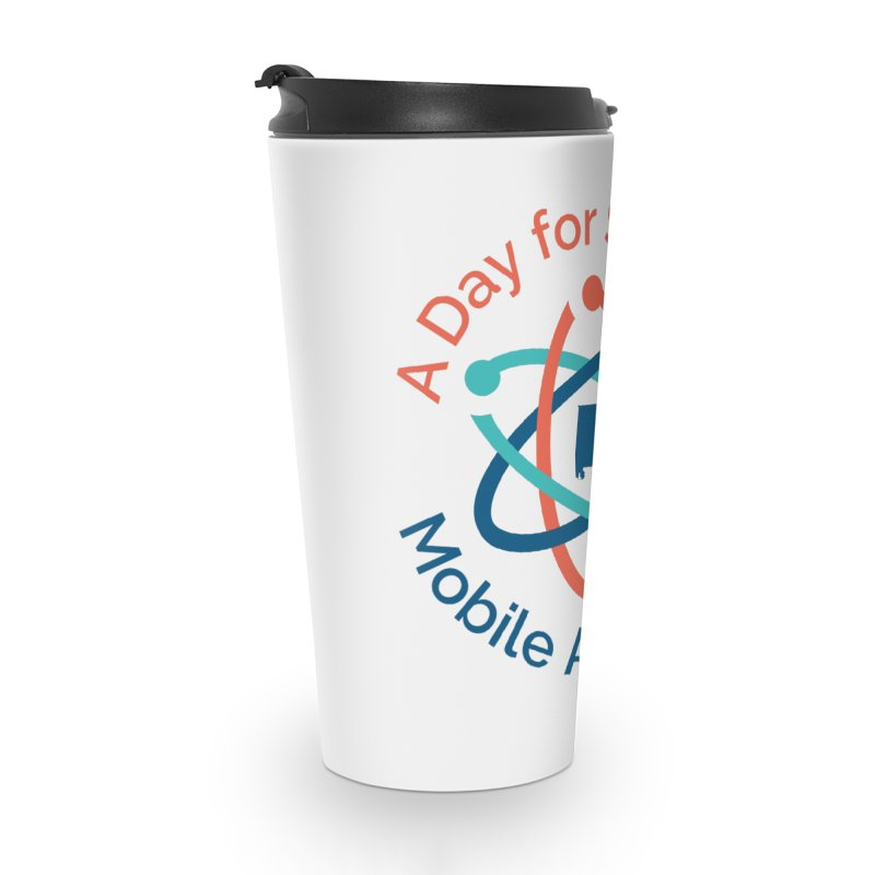 A Day for Science 2018 Accessories Travel Mug by March for Science Mobile Store