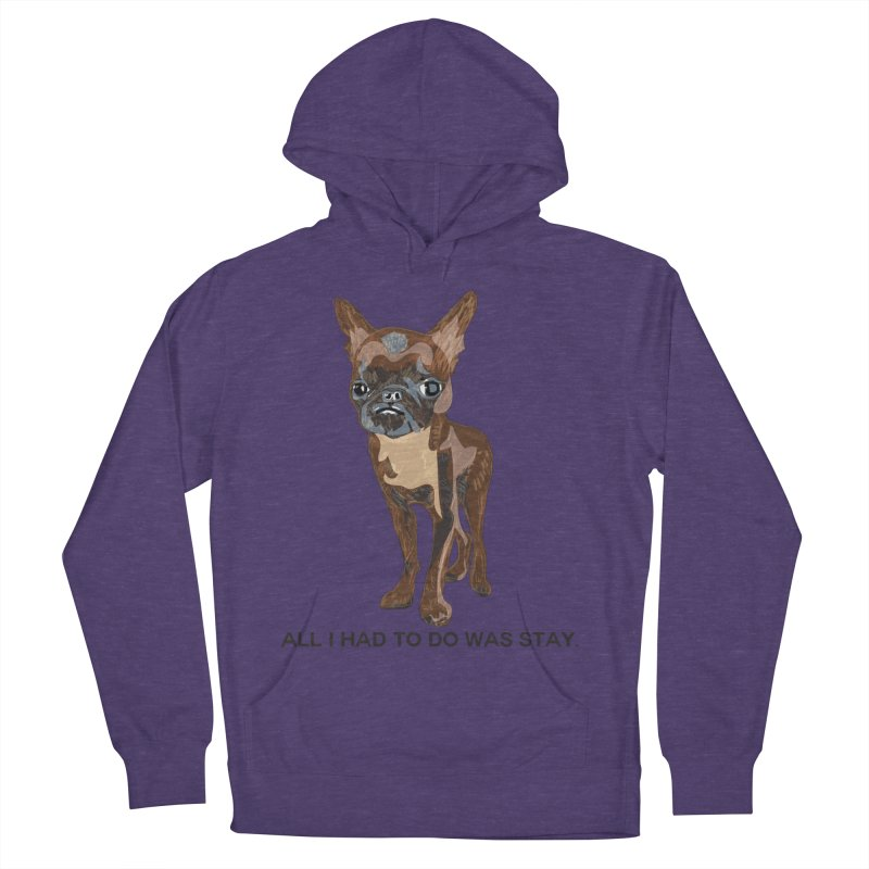 All I Had To Do Was Stay. Men's French Terry Pullover Hoody by scottdraft's Artist Shop