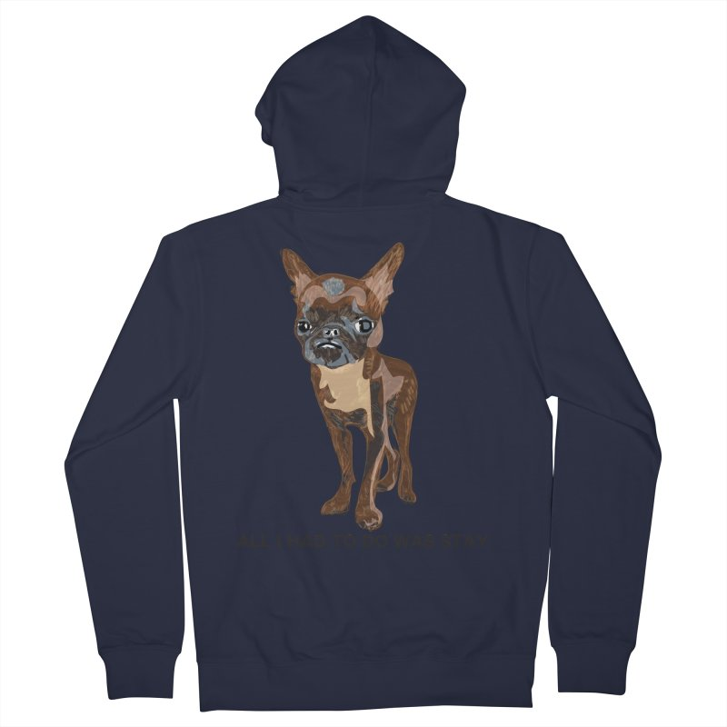 All I Had To Do Was Stay. Men's French Terry Zip-Up Hoody by scottdraft's Artist Shop