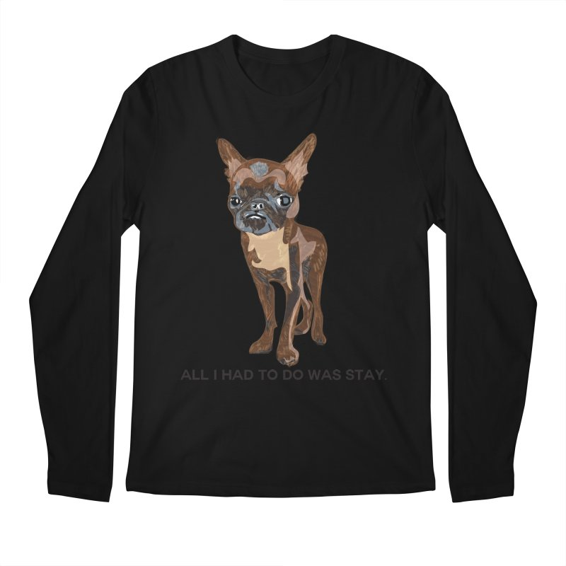 All I Had To Do Was Stay. Men's Longsleeve T-Shirt by scottdraft's Artist Shop