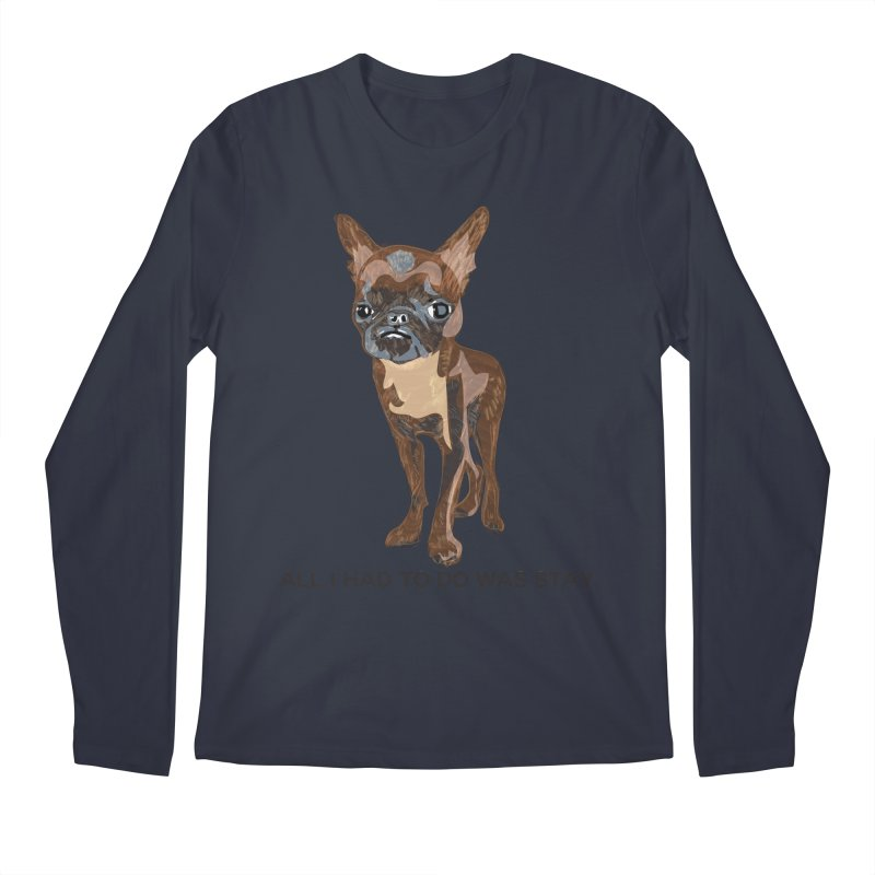 All I Had To Do Was Stay. Men's Regular Longsleeve T-Shirt by scottdraft's Artist Shop