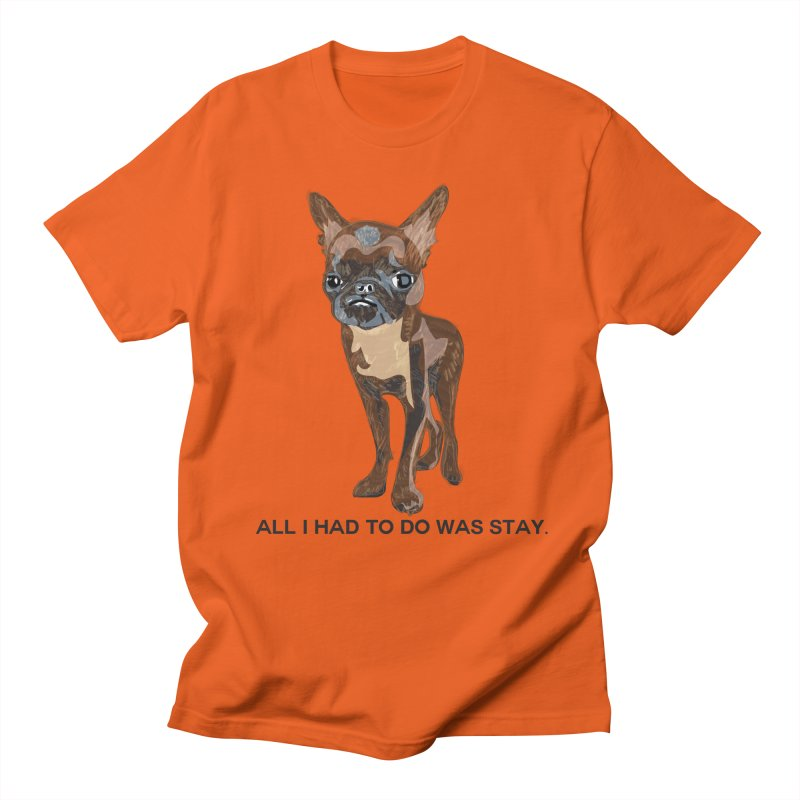 All I Had To Do Was Stay. Men's T-Shirt by scottdraft's Artist Shop