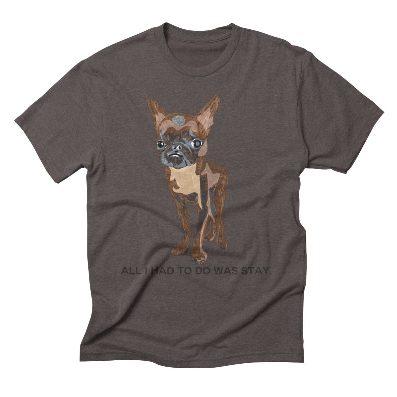 All I Had To Do Was Stay. Men's Triblend T-Shirt by scottdraft's Artist Shop