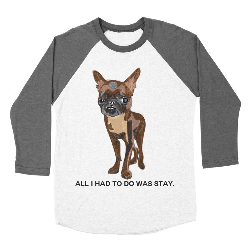 All I Had To Do Was Stay. Men's Baseball Triblend Longsleeve T-Shirt by scottdraft's Artist Shop