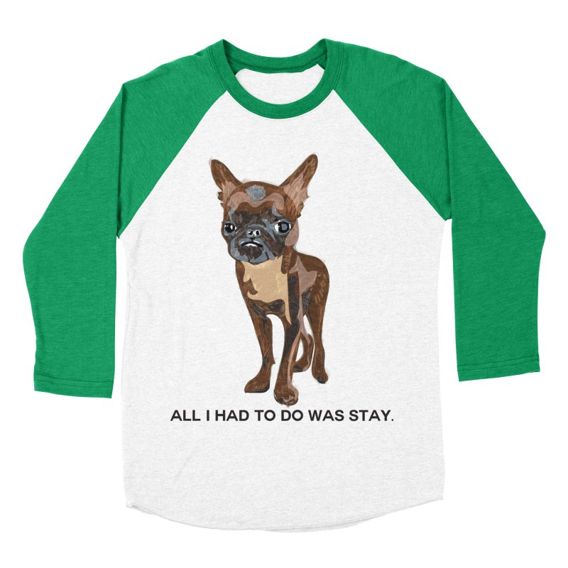 All I Had To Do Was Stay. Men's Baseball Triblend T-Shirt by scottdraft's Artist Shop