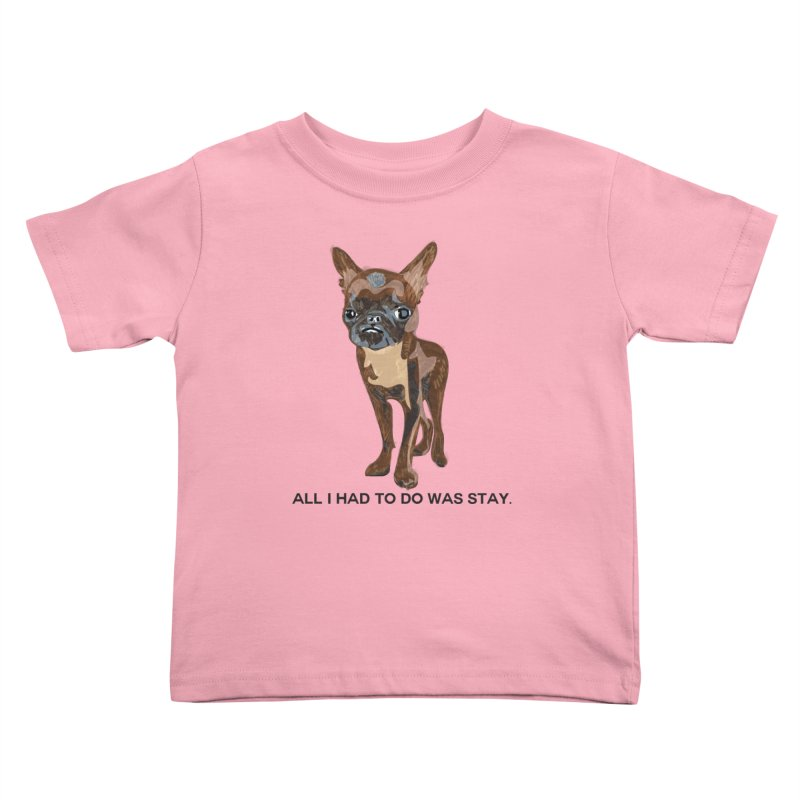 All I Had To Do Was Stay. Kids Toddler T-Shirt by scottdraft's Artist Shop