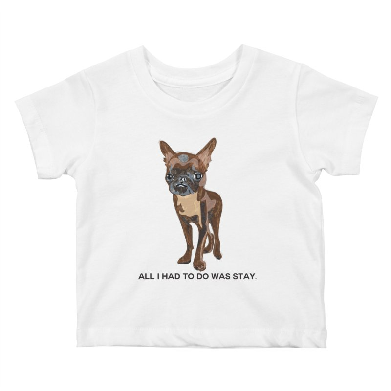 All I Had To Do Was Stay. Kids Baby T-Shirt by scottdraft's Artist Shop