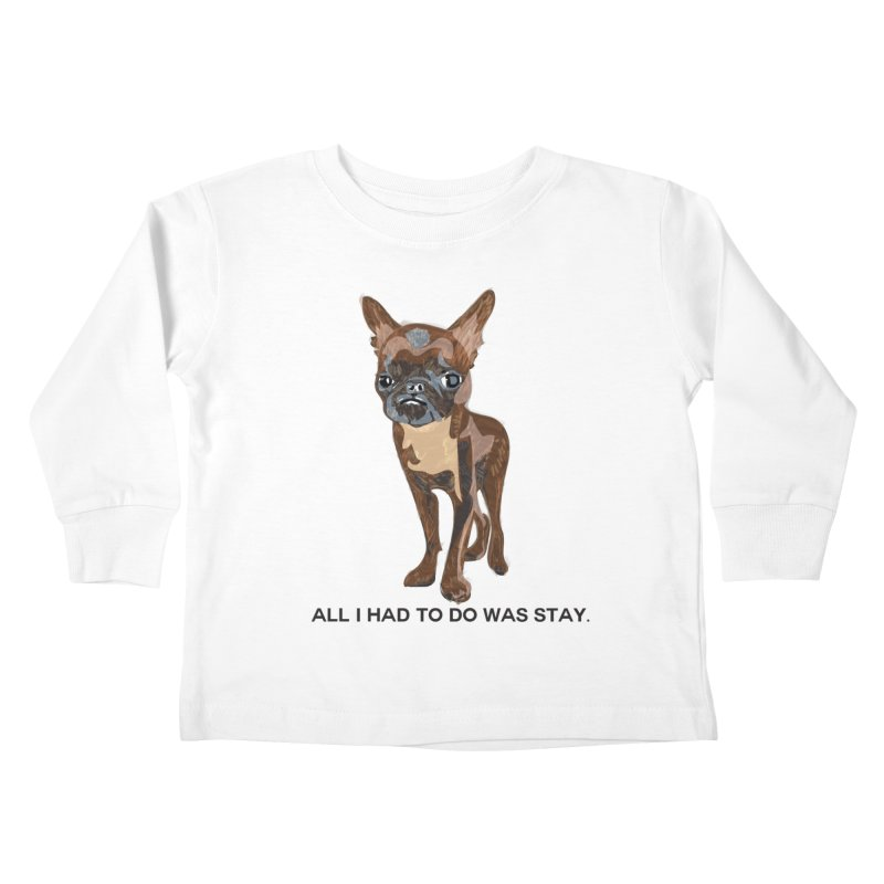 All I Had To Do Was Stay. Kids Toddler Longsleeve T-Shirt by scottdraft's Artist Shop