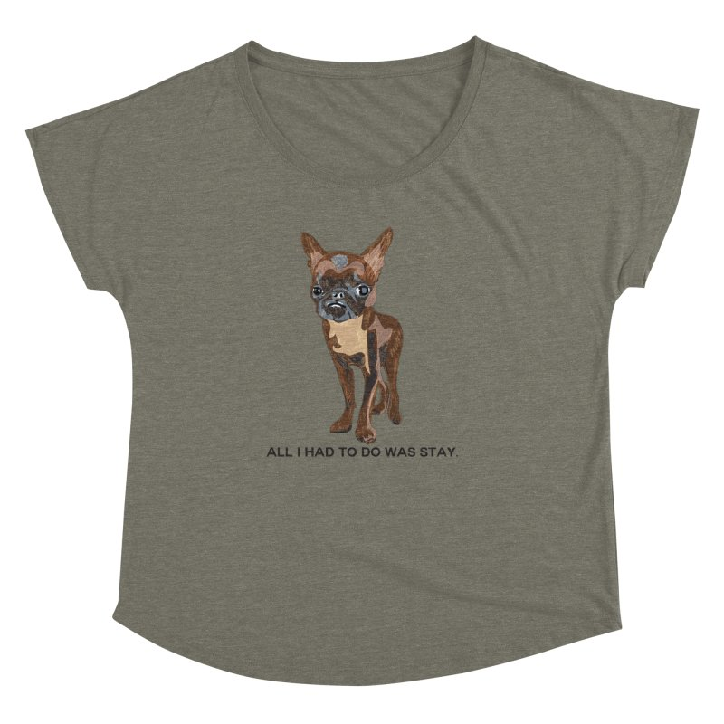 All I Had To Do Was Stay. Women's Dolman Scoop Neck by scottdraft's Artist Shop