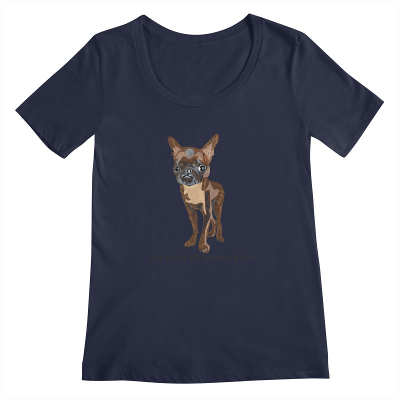 All I Had To Do Was Stay. Women's Regular Scoop Neck by scottdraft's Artist Shop