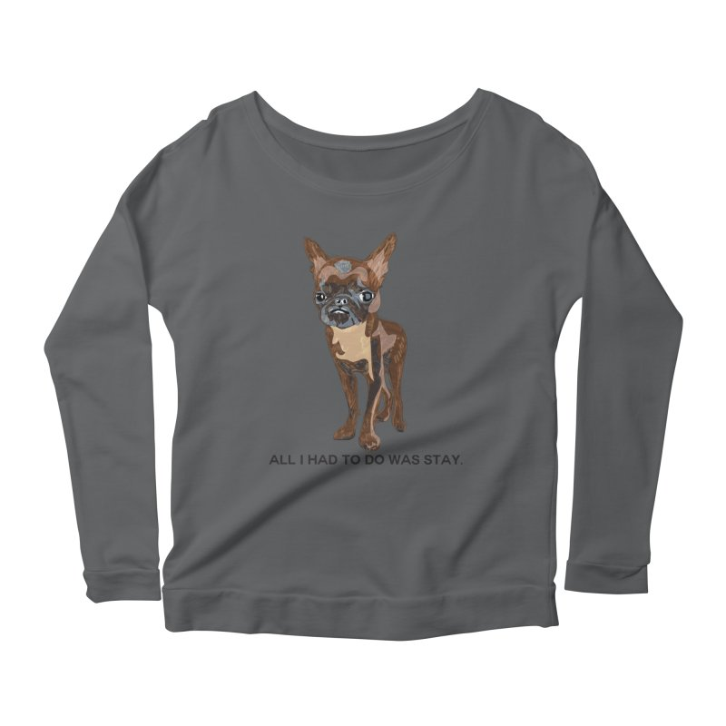 All I Had To Do Was Stay. Women's Scoop Neck Longsleeve T-Shirt by scottdraft's Artist Shop
