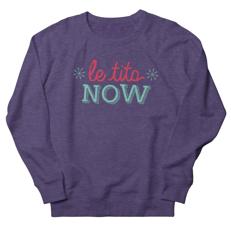 Le Tits Now!  Men's French Terry Sweatshirt by scottdraft's Artist Shop