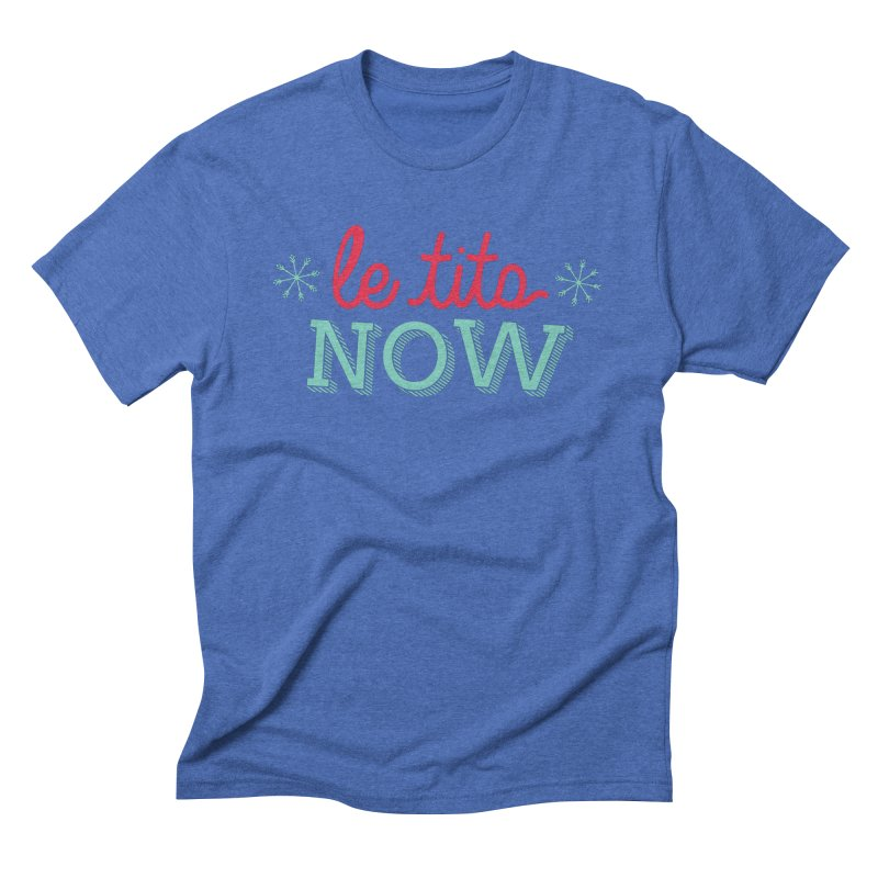 Le Tits Now!  Men's Triblend T-Shirt by scottdraft's Artist Shop